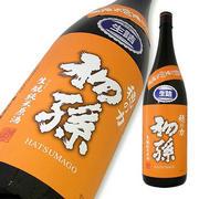 初孫 純米原酒 生詰 穂の力(ほのちから)
